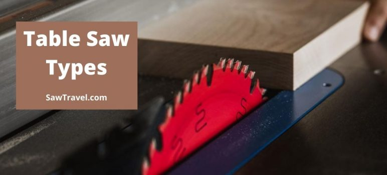 Different Types of Table Saw: A Brief Guide