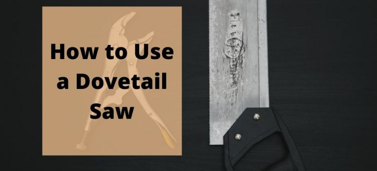 How to Use a Dovetail Saw?